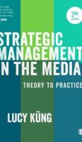 Strategic Management in the Media – 2nd edition published 2017