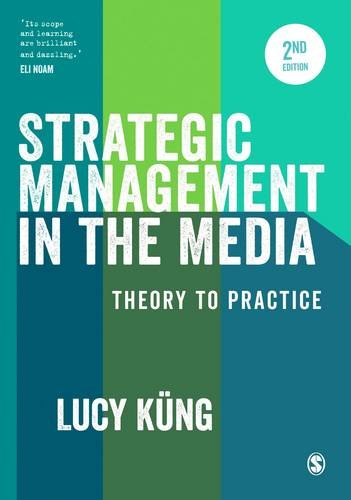 Strategic management in the media, 2nd edition